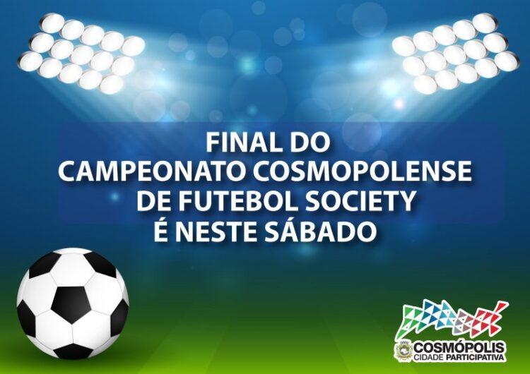 Final do Campeonato Cosmopolense de Futebol Society será disputada neste sábado