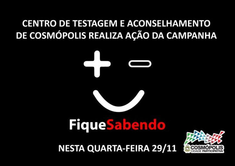 """Centro de Testagem e Aconselhamento de Cosmópolis realiza ação da campanha """"Fique Sabendo"""" nesta quarta-feira (29)"""